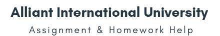 Alliant International University Assignment &Homework Help